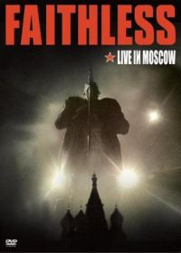 Cover Faithless - Live In Moscow [DVD]